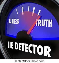 בחון, גלאי שקר, כנות, אמת