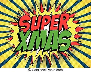 גיבור על, חג המולד, שמח, רקע
