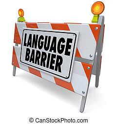 מחסום של שפה, מובן, מילים, תרגום, מסר, תרגם