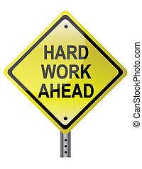 עבודה, קשה, קדימה