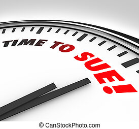 sue, חזר, שעון, צדק, חוקי, זמן, חוק, תביעה משפטית